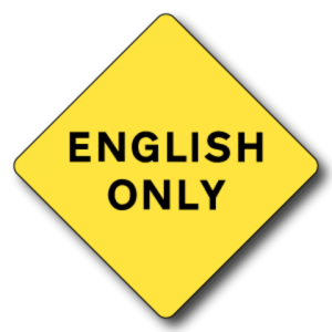 English Only Caution: Discrimination